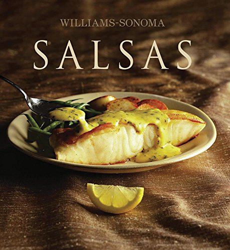Salsas / Sauce (Williams-Sonoma) (Spanish Edition): Binns, Brigit Legere