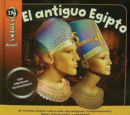 9786074043204: El antiguo Egipto / Acient Egypt (Insiders Alive!) (Spanish Edition)