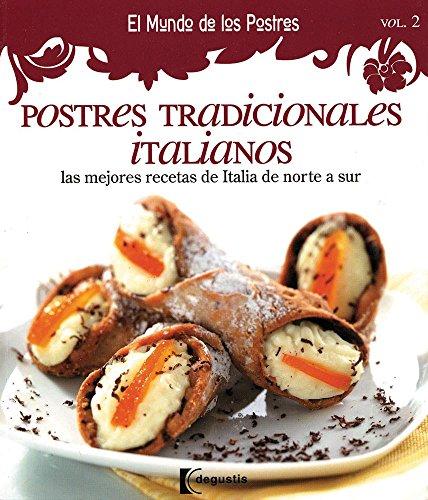 9786074044393: Postres tradicionales italianos / Traditional Italian Desserts (El Mundo De Los Postres / the World of Desserts) (Spanish Edition)