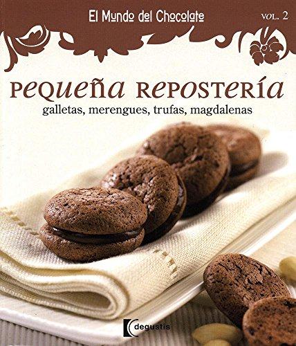 9786074044430: Pequena reposteria / Small Bakery: Galletas, Merengues, Trufas, Magdalenas / Cookies, Meringue, Truffles, Madeleines (El Mundo De Chocolate / the World of Chocolate) (Spanish Edition)