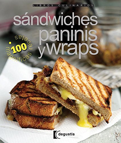 9786074044478: Sandwiches, Paninis y Wraps / Sandwiches, Panini & Wraps (Libros Culinarios / Culinary Notebooks)