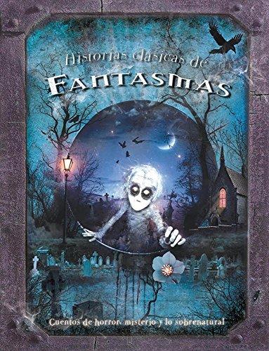 9786074044522: Historias clasicas de fantasmas / Classic Ghost Stories