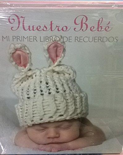 9786074044560: Nuestro Bebe / My first Steps: Mi primer libro de recuerdos / Baby Girl (Spanish Edition)