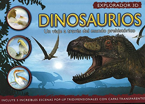 Dinosaurios / Dinosaurs: Un Viaje Atraves Del Mundo Prehistorico / a Journey Through the ...
