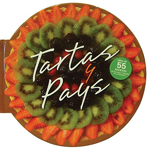 9786074045499: Tartas y Pays / Tarts & Pies: Mas De 55 Deliciosas Recetas / More Than 55 Delicious Recipes (Spanish Edition)