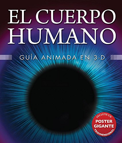 9786074045710: El Cuerpo Humano / Human Body: Guia Animada En 3-d / the Animated 3d Guide (Spanish Edition)