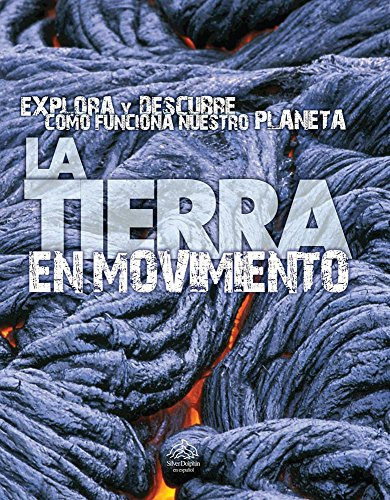 9786074045765: La tierra en movimiento / Moving Earth (La Tierra / Earth)