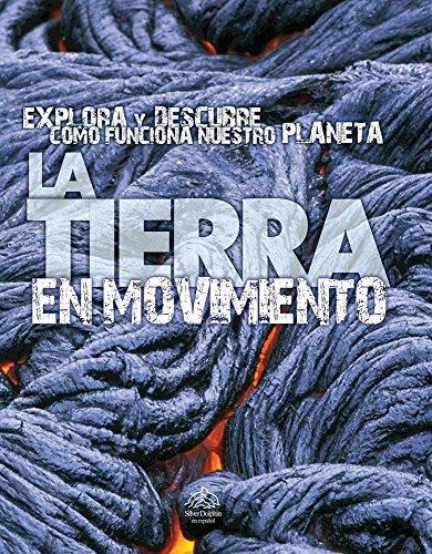 9786074045765: La tierra en movimiento/Moving Earth (La Tierra/Earth) (Spanish Edition)
