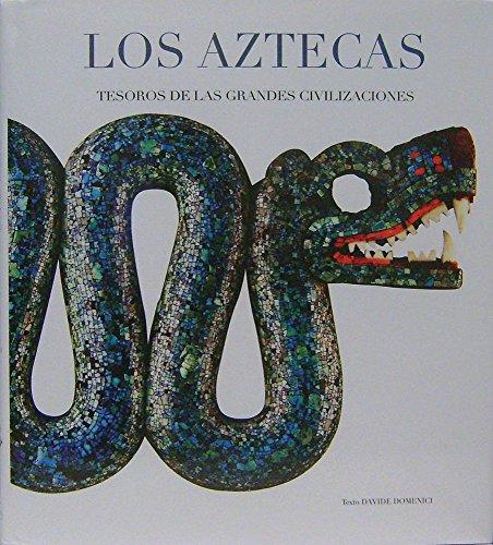 9786074046007: Los Aztecas / The Aztecs: Tesoros de las grandes civilizaciones / Treasures of the Great Civilizations