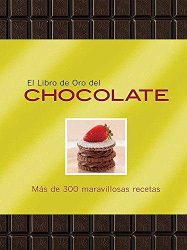 9786074046731: El libro de oro del chocolate / The Golden Book of Chocolate (Spanish Edition)
