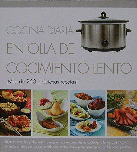 9786074046816: Cocina diaria en olla de cocimiento lento / Everyday Slow Cooking: Mas de 250 deliciosas recetas / Over 250 Delicious Recipes (Spanish Edition)