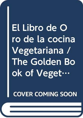 9786074047806: El Libro de Oro de la cocina Vegetariana / The Golden Book of Vegetarian Food