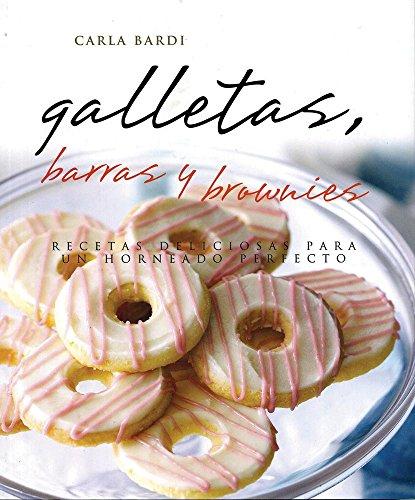 9786074047868: Galletas, barras y Brownies / Cookies Bars & Brownies: Recetas deliciosas para un horneado perfecto / Tasty Recipes for Perfect Baking