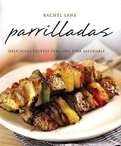 9786074047875: Parrilladas/Grilling: Deliciosas recetas para una vida saludable/Delicious Recipes for a Healthy Life