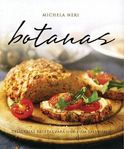 9786074047882: Botanas / Snacks: Deliciosas recetas para una vida saludable / Delicious Recipes for a Healthy Life