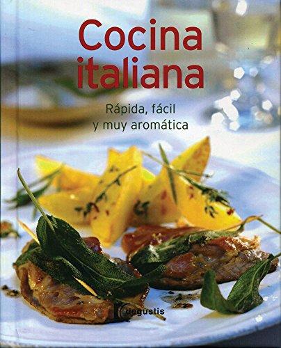 9786074048636: Cocina Italiana / Italian Cuisine: Rapida, Facil Y Muy Aromatica