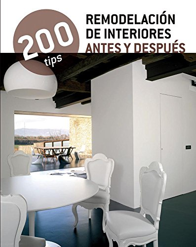 9786074048902: 200 Tips remodelación de interiores antes y después / Interior remodeling before and after (Spanish Edition)