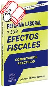 9786074065039: REFORMA LABORAL Y SUS EFECTOS FISCALES COMENTARIOS PRACTICOS, LA