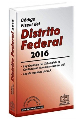 9786074067552: Codigo Fiscal Del Distrito Federal 2016 Econ.