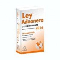 LEY ADUANERA. REGLAMENTOS Y RESOLUCIONES 2016: ISEF