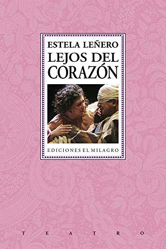Lejos del corazón: Leñero, Estela