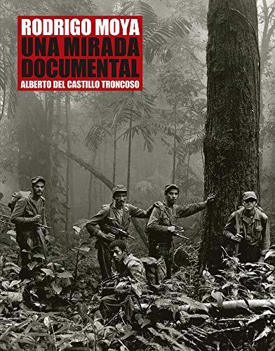 Rodrigo Moya: una mirada documental (Spanish Edition): Moya, Rodrigro; Troncoso,