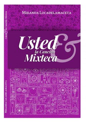 9786074104349: Usted & La Cancion Mixteca