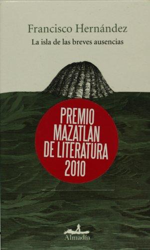 La isla de las breves ausencias/ The Island of the Short Absences (Pleamar): Hernandez, ...