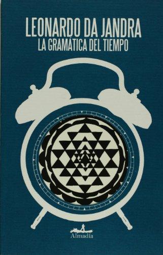 La gramatica del tiempo (Estuario/ Estuary) (Spanish: Jandra, Leonardo Da