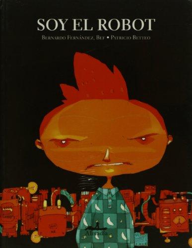 Soy El Robot (Paperback): Bernardo Fernández