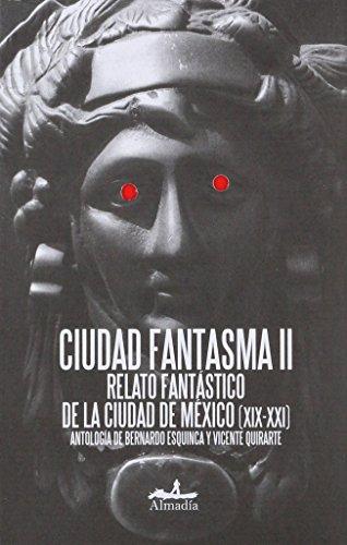 9786074111408: Ciudad Fantasma II: Relato Fantastico De La Ciudad De Mexico