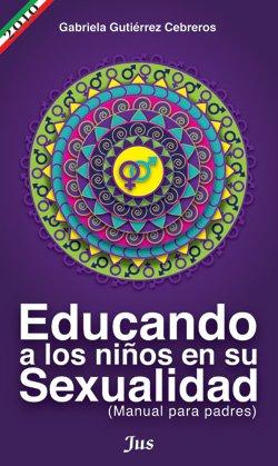 9786074120844: Educando a los niños en su sexualidad, manual para padres