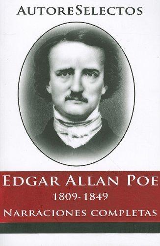 9786074151114: Edgar Allan Poe: 1809-1849 Narraciones Completas = Edgar Allan Poe (Autore Selectos) (Spanish Edition)