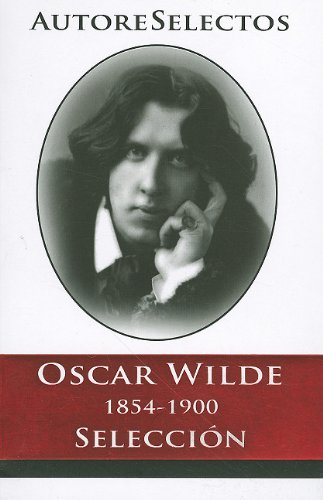 9786074151121: Oscar Wilde 1854-1900 Seleccion (Autore Selectos) (Spanish Edition)