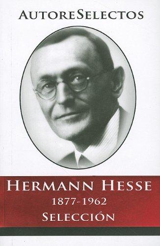 9786074151268: Hermann Hesse 1877-1962 Seleccion = Hermann Hesse 1877-1962 Selection (Autore Selectos)