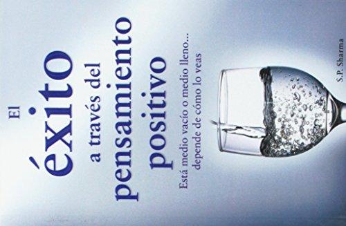 9786074152159: Exito atraves del pensamiento positivo, El (Spanish Edition)