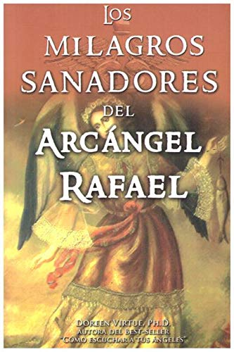 9786074152357: Milagros Sanadores del Arcangel Rafael (English and Spanish Edition)