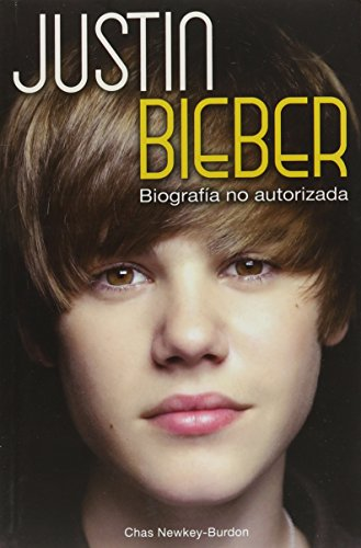 9786074152487: Justin Bieber Biografia no autorizada (Spanish Edition)
