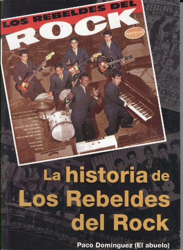 9786074153613: Historia de los Rebeldes del Rock (Spanish Edition)