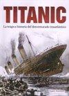 Titanic: La Tragica Historia Del Desventurado Trasatlantico: RUPERT MATTHEWS