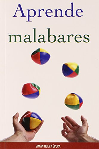 Aprende malabares / Learn the art of: Vivan Nueva Epoca