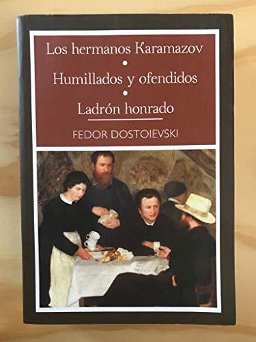 9786074154764: Los Hermanos Karamazov/Humillados Y Ofendidos/El Ladron Honrado