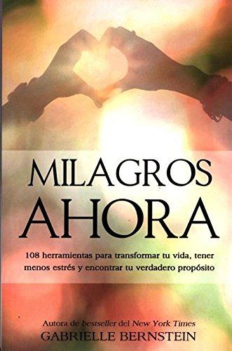 Milagros Ahora / Miracles Now (Spanish Edition): Bernstein, Gabrielle