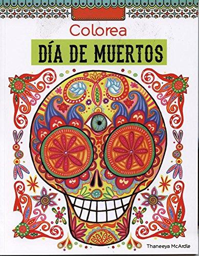 9786074157437: Colorea Dia de Los Muertos (Spanish Edition)