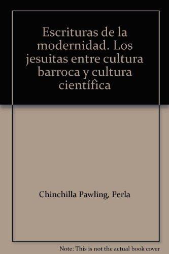 9786074170306: Escrituras de la modernidad : los jesuitas entre cultura y retorica ycultura