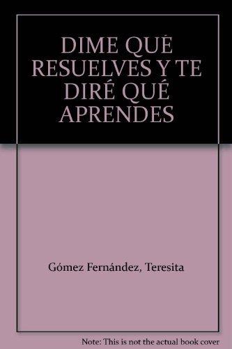 DIME QUÉ RESUELVES Y TE DIRÉ QUÉ: Jesús, Gómez Fernández