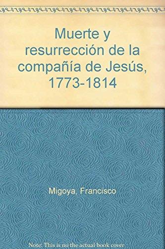 9786074172164: Muerte y resurrección de la Compañía de Jesús, 1773-1814.