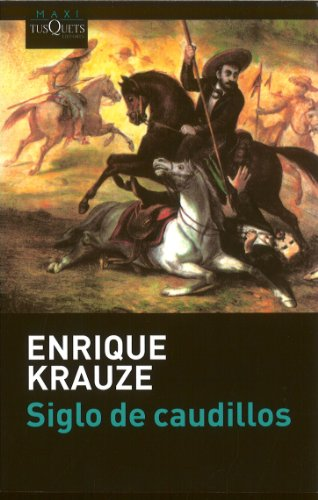 9786074210156: Siglo de caudillos (Spanish Edition)