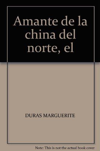 9786074211122: AMANTE DE LA CHINA DEL NORTE, EL