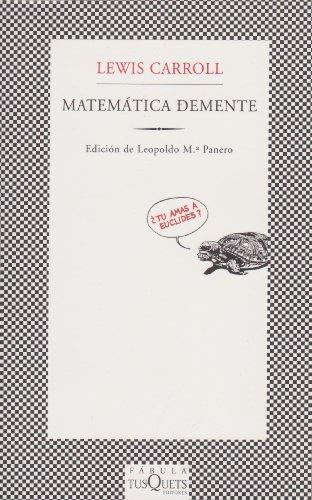 MATEMATICA DEMENTE (9786074211603) by Lewis Carroll